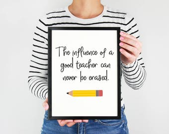Back to School Gifts For Teachers, The Influence of a Good Teacher Can Never Be Erased, Teacher Print, 8x10 Art Print, Classroom Decor