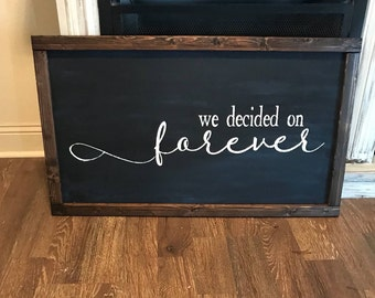 Large forever sign / we decided on forever / marriage sign / love sign / wedding sign / couples sign / painted wall decor / bedroom sign