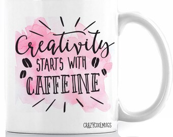Creativity Starts With Caffeine Coffee Mug