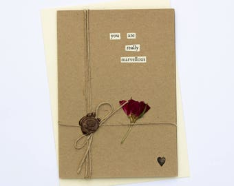 You Are Marvellous Romantic Handmade Wax Seal Dried Flower Greetings Card