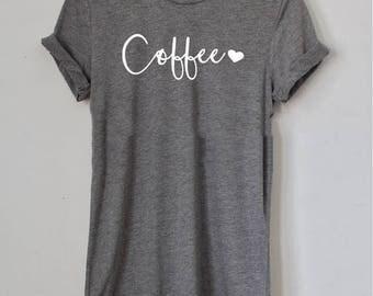 Coffee Shirt, Crewneck Women Shirt, Tumblr Shirt, Birthday Gift for Her, Christmas Gift for Her, Xmas Gift, Coffee Lover Shirt or Gift
