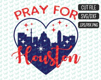 Pray for Houston SVG, DXF, EPS, png Files for Cutting Machines Cameo or Cricut - Hurricane Harvey svg Texas  svg Flood svg