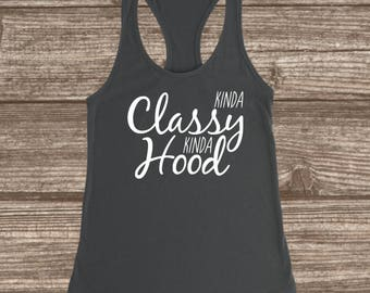 Kinda Classy Kinda Hood Racerback Tank - Women's Workout Tanks - Funny Workout Tanks