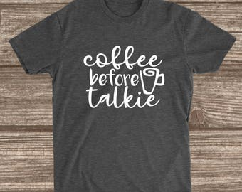 Coffee Before Talkie Dark Heather Grey T-shirt - Coffee Shirts - Funny Coffee Tees - Humor T-shirts