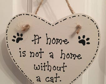 Cat lover's quote plaque, gift for cat lover, a home is not a home, personalised cat gift