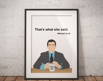 That's What She Said Poster, Michael Scott, The Office, Quote, Print