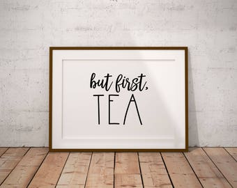 But First Tea Printable Art, Instant Download Digital Poster, Coffee Print, Kitchen Art, Breakfast Art, Typography Black and White, Modern