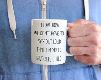 Fathers Day Mug, Funny Favorite Child Mug, Funny Father's Day Mug, Personalized Mug, I'm The Favorite Child, Daughter To Dad Or Mom Gift,