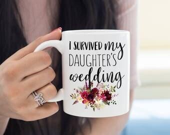 I Survived My Daughters Wedding, Wedding Mug For Mom, Mother of the Bride, Funny Mug, Custom Mug, Mug for Mom, Gift for Mom, Wedding Gift