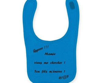 """Personalized baby bib """"Grandma your son / daughter me angry"""""""