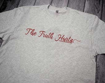 The Truth Hurts, Crimson Tide Alabama Inspired shirt, Roll Tide, University of Alabama Shirt, Alabama Football Shirt, Alabama t-shirt