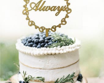 Always Cake Toppers, Gold Wedding Cake Topper, Rustic Cake Topper for Wedding, Custom Wedding Cake Toppers, Always Gold Wedding Topper