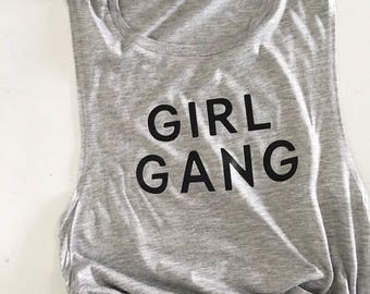 Girl Gang, Girl Power, Feminist, The Future is Female, Shirts with sayings, Mom Shirts, Mama, Women, Tank