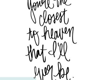 """You're the closest to heaven that I'll ever be- """"I'll Be"""" - Edwin McCain hand-lettered lyrics - printable wall decor - digital download"""