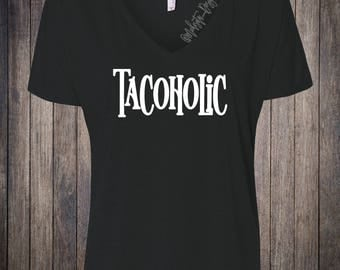 Tacoholic Shirt   Foodie Shirt   Taco Shirt  