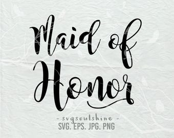 Maid Of Honor SVG File Silhouette Wedding Cut File Cricut Clipart Print Design Vinyl wall decor, sticker svg eps png Shirt Design Bridal