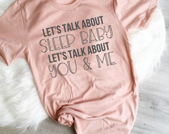 Mom Shirt, Let's Talk About Sleep Baby Shirt, New Mom Shirt, Baby Shower Gift, Blessed Mama Shirt, Mom Tee, Funny mama, Let's Talk About