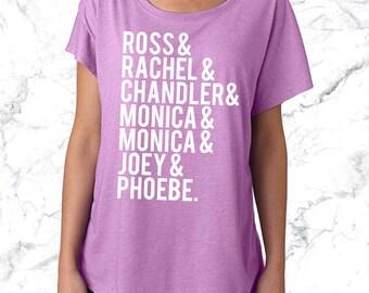Ross Rachel Chandler Monica Joey Phoebe Soft Triblend Slouchy Tee or Tank. Friends Shirt. TV Show Shirt,