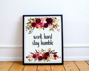 Work hard stay humble printable wall art instant download Inspirational print quote typography print office wall art quote for work digital