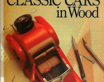 Making Classic Cars in Wood by Joe B. Hicks (Paperback 1990)