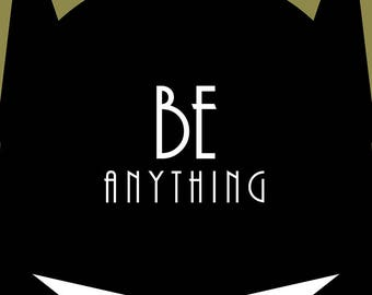 Be Anything - A Batman Inspired Poster With Quote, Featuring Original Superhero Graphic Novel Art