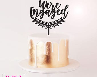 We're Engaged with Wreath - Engagement Cake Topper
