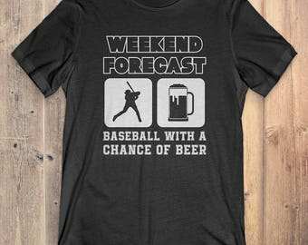 Baseball T-Shirt Gift: Weekend Forecast Baseball With A Chance Of Beer