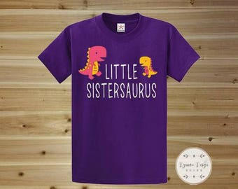 Little Sister Shirt, Sister Shirts, Little Sister T Shirt, Sister T Shirt, Little Sistersaurus, Toddler Shirt, Toddler T Shirt, Kids Shirt