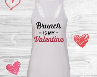 Brunch Is My Valentine