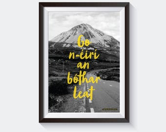 Irish print | Go n-éirí an bóthar leat | May the road rise to meet you | A4 print | Errigal | Irish proverb | Seanfhocal | Made in Ireland