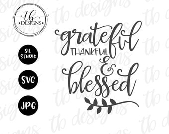 Grateful Thankful Blessed SVG, grateful svg, thankful svg, blessed svg, wood sign svg, Silhouette SVG, Cricut Svg, svg files