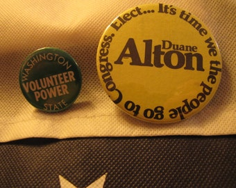 Set of 2 Vintage Political Campaign and Message Buttons Washington State Volunteer Power and Duane Alton