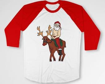 Funny Xmas T Shirt Santa Claus Holiday TShirt Rudolph Reindeer Clothing Holiday Raglan Christmas Present Santa TShirt Christmas Tee TEP-570