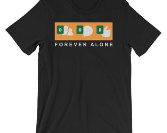 Forever Alone Shirt Sarcastic Anti Valentines Day T-Shirt UNISEX Valentines Day Gift