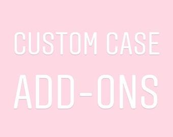 Custom Case Add-Ons