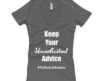 Keep Your Unsolicited Advice Women's V-Neck T-shirt