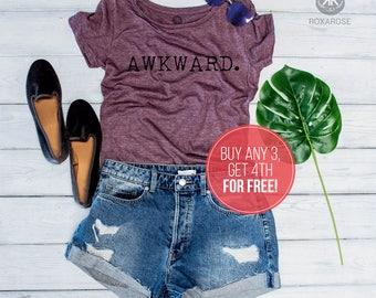 Awkward, Funny Awkward shirt, Womens shirt, Awkward womens shirt, Womens t-shirt, Funny shirt, Awkward shirt