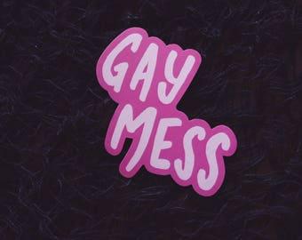 "Gay Mess - 4"" Vinyl Sticker"