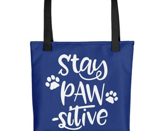 Dog Lover Tote bag - Gift for Dog Owner - Stay Paw-Sitive Weather Resistant Tote Bag