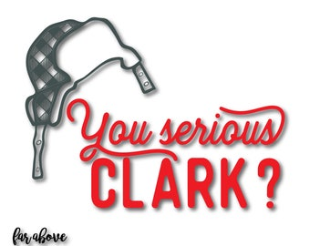 You Serious Clark? with Plaid Hat SVG & DXF digital cut file for Silhouette or Cricut Christmas