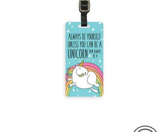 Luggage Tag  Always Be a Unicorn Metal Luggage Tag  With Printed Custom Info On Back,  Choice of Straps Version 3