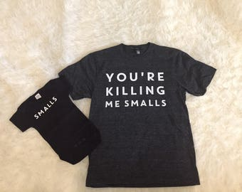 MENS You're Killing Me Smalls Shirt | Dad and Baby Shirt Dad life | Funny | Fathers Day | Baby Shower Gift | Killin Me | License Approved