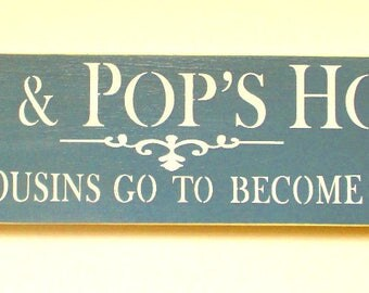 Mimi Gift Mimi and Pop's House Where Cousins Go To Become Friends  Wooden Sign Mother's Day Gift