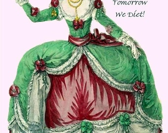 Christmas Card ~ Eat, Drink and Be Merry, For Tomorrow We Diet ~ Marie Antoinette Funny Postcard ~ Humorous Take On Two Bible Quotes ~