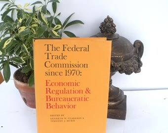 The Federal Trade Commission since 1970 Economic Regulation Bureaucratic Behavior Signed Autograph Book Government American History Book