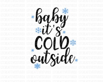 Baby It's Cold Outside SVG, Merry Christmas SVG, Christmas SVG Cutting File, Silhouette Cut Files, Cricut Cut Files