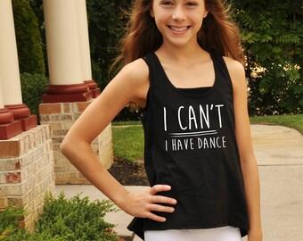 Dance Shirt For Girls ~ I Can't I have Dance ~ Gift For Dancer -  Ballet - Tap - Jazz - Funny Dance Shirt