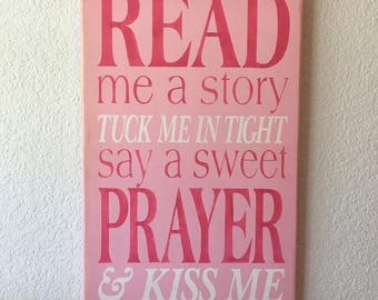 READ me a Story ~ Tuck me in tight ~ Say a sweet PRAYER ~ & KISS Me Goodnight -  Painted Wooden Sign - Girl's Room - Pink - Hot pink - White