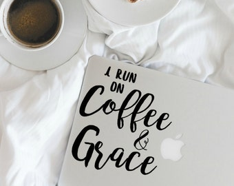 I Run On Coffee and Grace Decal-Coffee Decal-Coffee Sticker-Coffee Quote-Macbook Quote Decal-Laptop Decal-Yeti Decal-Grace-God Decal-Sticker