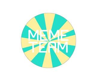"""Meme Team 2 1/4"""" Button"""